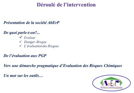 Déroulé de l'intervention