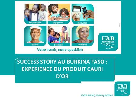 SUCCESS STORY AU BURKINA FASO : EXPERIENCE DU PRODUIT CAURI D'OR.