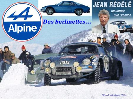 Des berlinettes… 5KNA Productions 2013.