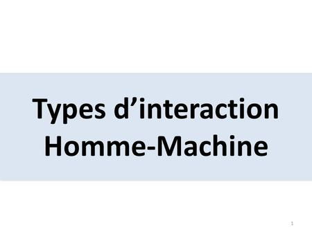 Types d'interaction Homme-Machine