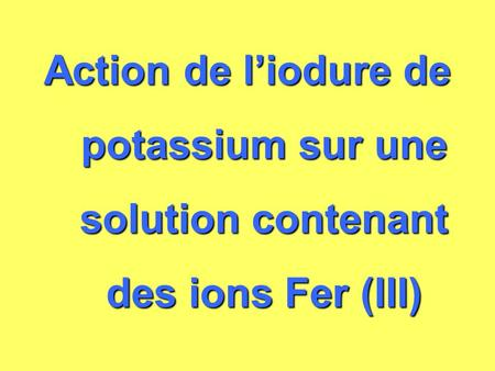 Solution d'iodure de potassium