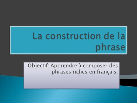 La construction de la phrase