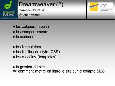 Dreamweaver (2) ● les calques (layers) ● les comportements