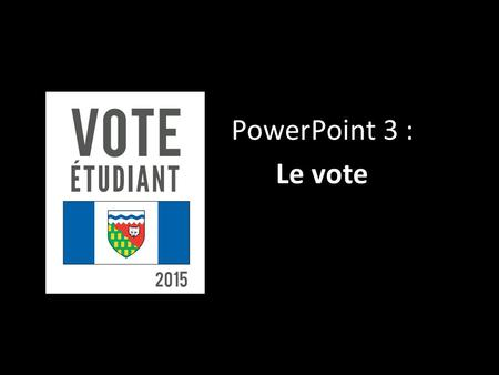 PowerPoint 3 : Le vote.