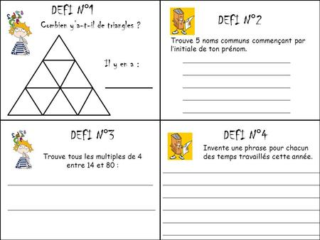 DEFI N°1 DEFI N°2 DEFI N°3 DEFI N°4 Combien y'a-t-il de triangles ?