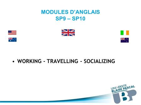 MODULES D'ANGLAIS SP9 – SP10 WORKING - TRAVELLING - SOCIALIZING.