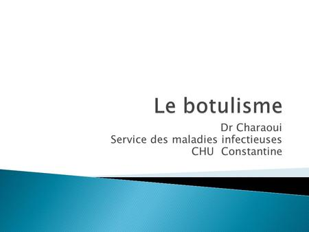 Dr Charaoui Service des maladies infectieuses CHU Constantine.