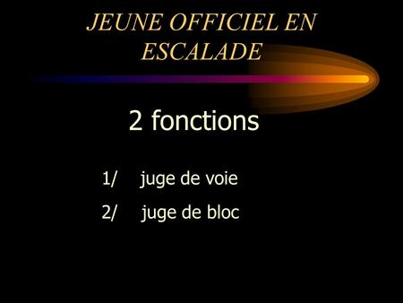 JEUNE OFFICIEL EN ESCALADE