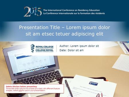 The International Conference on Residency Education | La Conférence internationale sur la formation des résidents Presentation Title – Lorem ipsum dolor.