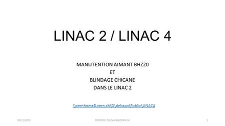 MANUTENTION AIMANT BHZ20 ET BLINDAGE CHICANE DANS LE LINAC 2