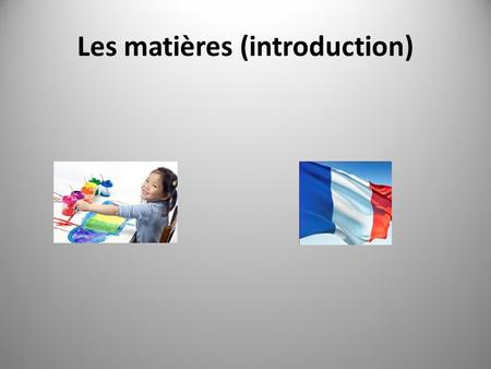 Les matières (introduction). Year 10 French: You will be covering the following sub-topics: School subjects and opinions School uniform Description of.