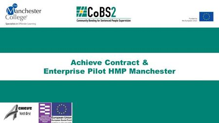 Achieve Contract & Enterprise Pilot HMP Manchester.