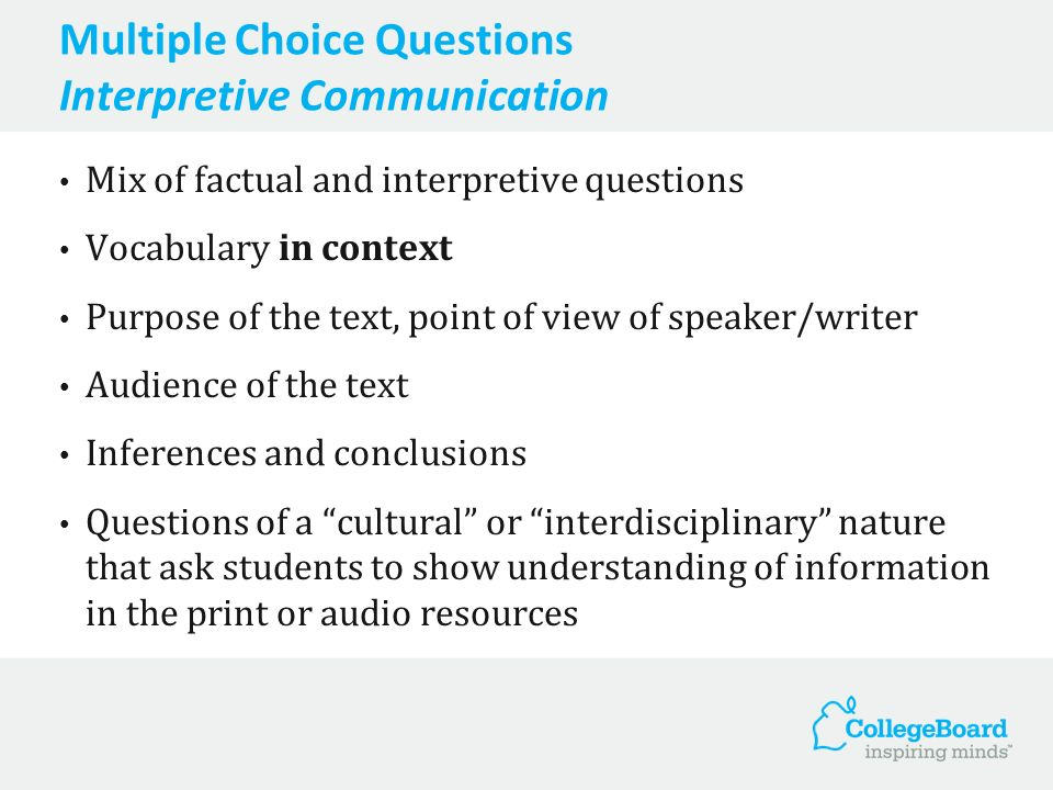 New Multiple Choice Questions For texts that are interpersonal in nature (e.g., letters, interviews, promotional pieces): What would an appropriate reply to X be.
