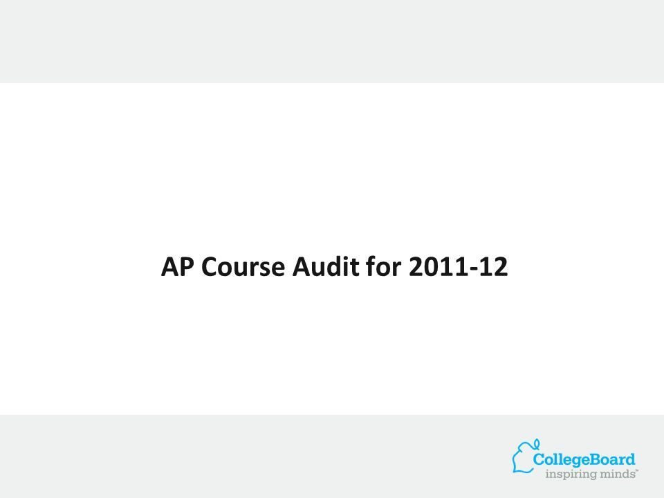 AP Course Audit for 2011-12 Basic information All AP French teachers will need to do a new Course Audit for the 2011-12 academic year.