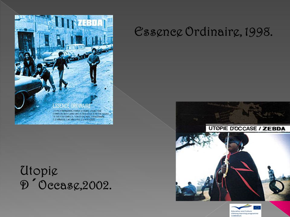 Essence Ordinaire, 1998. Utopie D´Occase,2002.