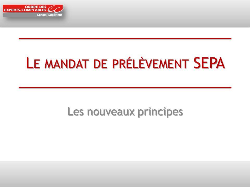 Le mandat de prélèvement SEPA Le mandat SEPA est un formulaire - papier ou électronique – signé par le débiteur, qui exprime son consentement aux futurs prélèvements.