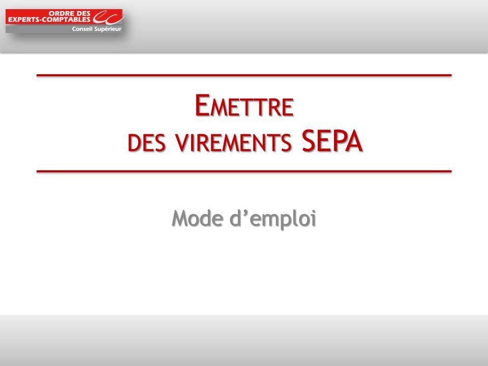 Emettre des virements SEPA Pré-requis n°1 : Pré-requis n°1 : o Contacter votre fournisseur de logiciel pour vérifier la mise à jour de vos outils de gestion (référentiel client, logiciel de gestion, logiciel de paies…) avec SEPA o Pré-requis n°2 : Pré-requis n°2 : o Rencontrer votre banquier afin de convenir du format de vos échanges informatiques SEPA et de la transmission des ordres Pré-requis n°3 : Pré-requis n°3 : o Mettre à jour les coordonnées bancaires des bénéficiaires de vos virements sous forme de BIC et IBAN.