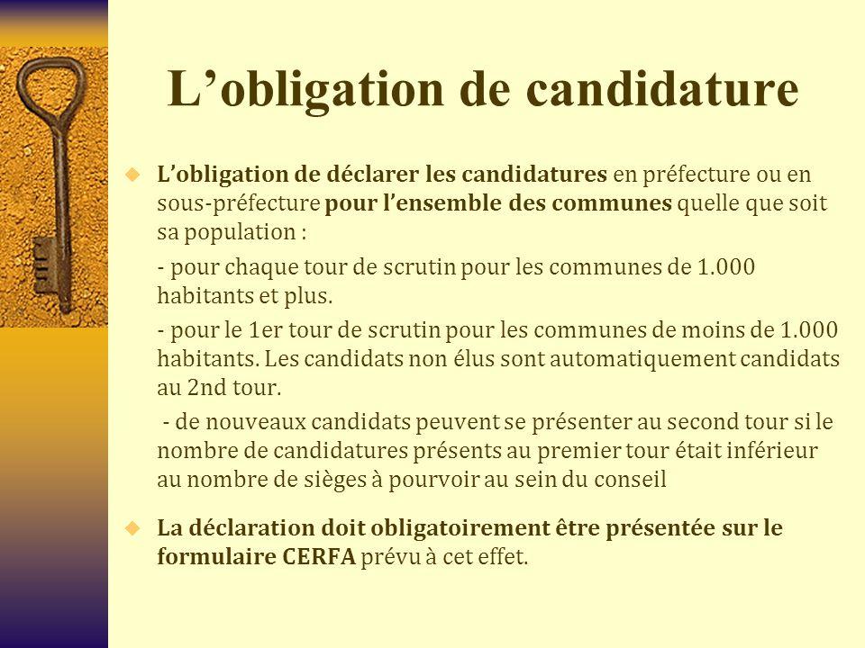 Dates et lieux de dépôts des candidatures  La déclaration doit obligatoirement être présentée sur le formulaire CERFA prévu à cet effet.