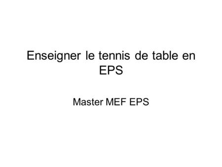 Enseigner le tennis de table en EPS