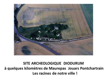 SITE ARCHEOLOGIQUE DIODURUM