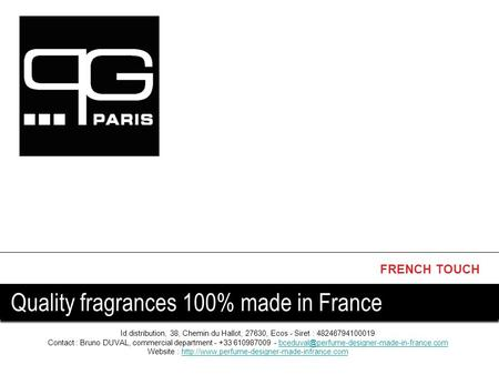 FRENCH TOUCH Quality fragrances 100% made in France