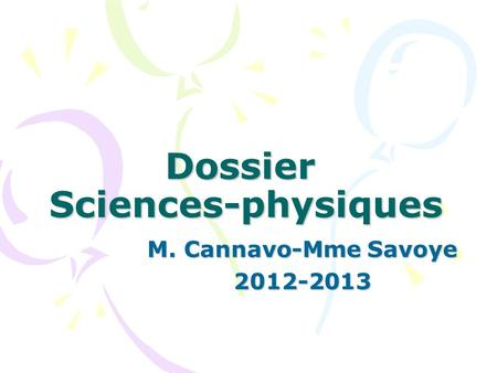 Dossier Sciences-physiques M. Cannavo-Mme Savoye 2012-2013.