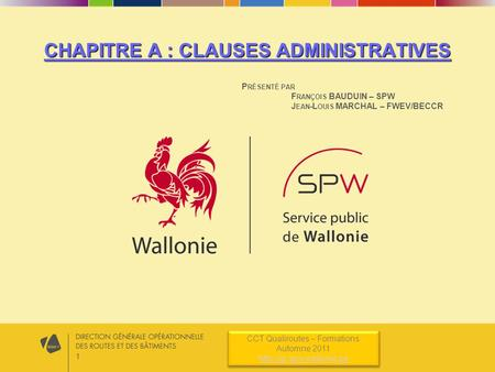 1 CCT Qualiroutes – Formations Automne 2011  CCT Qualiroutes – Formations Automne 2011  CHAPITRE A :