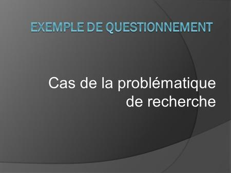 Exemple de questionnement