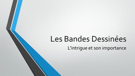 Les Bandes Dessinées L'intrigue et son importance.