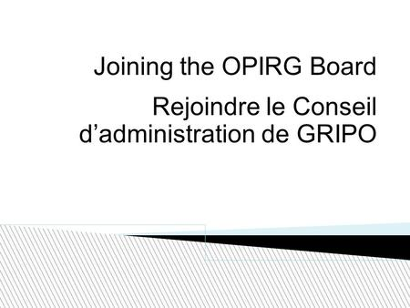 Joining the OPIRG Board Rejoindre le Conseil d'administration de GRIPO.