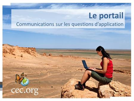 Le portail Communications sur les questions d'application.
