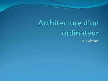 Chapitre 8 l architecture de base des ordinateurs ppt for Architecture d un ordinateur