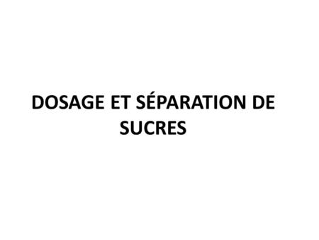 DOSAGE ET SÉPARATION DE SUCRES. Dosage à la liqueur de Fehling.