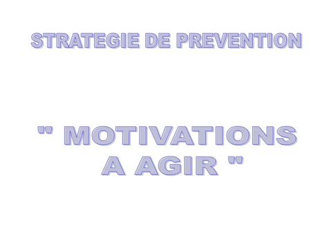 STRATEGIE DE PREVENTION POURQUOI ?COMMENT ? MISE EN PLACE D'UNE STRATEGIE DE PREVENTION POURQUOI ? COUT HUMAINCOUT FINANCIER Définition A.T Conséquences.