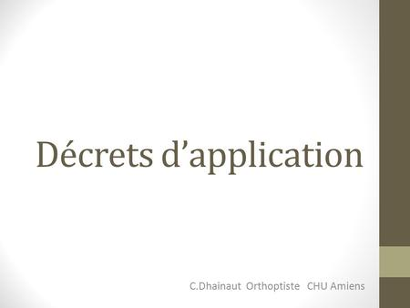 Décrets d'application C.Dhainaut Orthoptiste CHU Amiens.