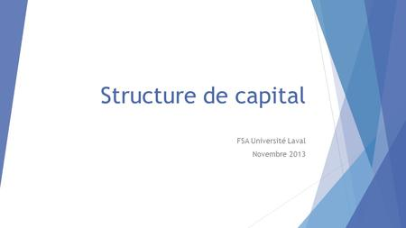 Structure de capital FSA Université Laval Novembre 2013.