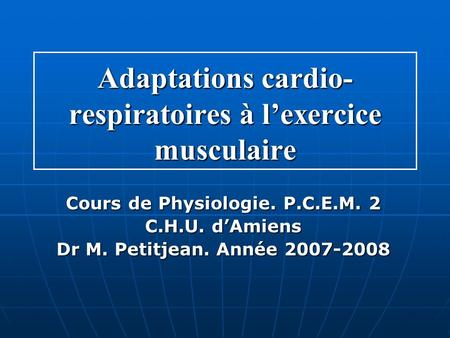Adaptations cardio-respiratoires à l'exercice musculaire