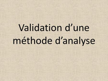 Validation d'une méthode d'analyse