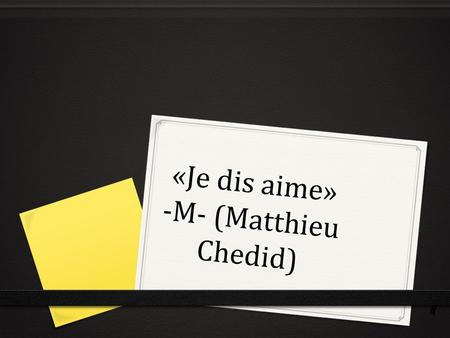 «Je dis aime» -M- (Matthieu Chedid). Le journal d'échauffement 0 41. le 6 janvier 0 Le but: I can tell time. 0 I like to swim in the ocean, but I prefer.