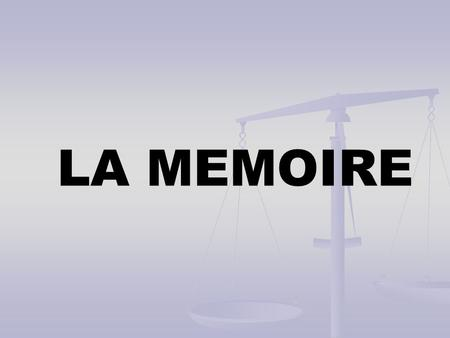 LA MEMOIRE. enregistrer, stocker, restituer des informations.