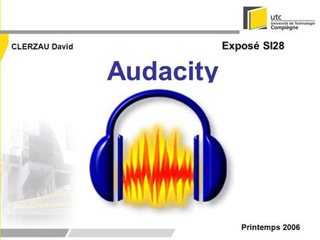 Audacity CLERZAU David Printemps 2006 Exposé SI28.