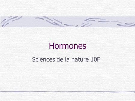 Hormones Sciences de la nature 10F.