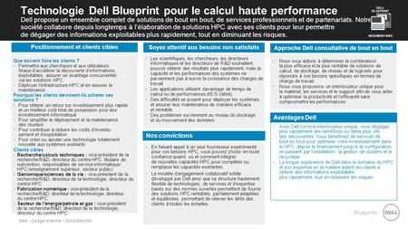 Blueprints Dell - Usage interne - Confidentiel Technologie Dell Blueprint pour le calcul haute performance Dell propose un ensemble complet de solutions.