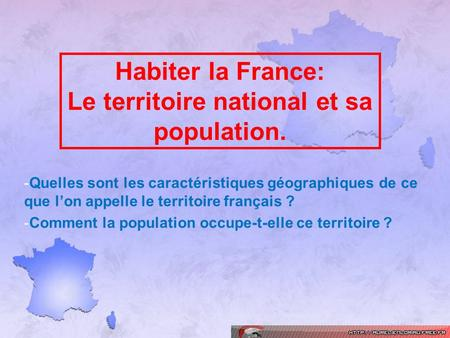 Habiter la France: Le territoire national et sa population.