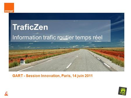 TraficZen Information trafic routier temps réel GART - Session Innovation, Paris, 14 juin 2011.