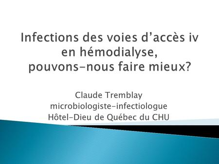 Claude Tremblay microbiologiste-infectiologue Hôtel-Dieu de Québec du CHU.