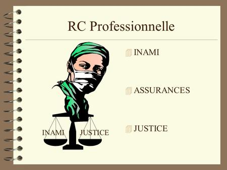 RC Professionnelle 4 INAMI 4 ASSURANCES 4 JUSTICE INAMIJUSTICE.