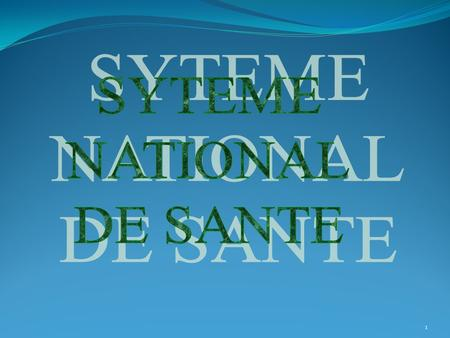 SYTEME NATIONAL DE SANTE.