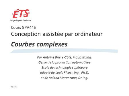 Cours GPA445 Conception assistée par ordinateur Courbes complexes