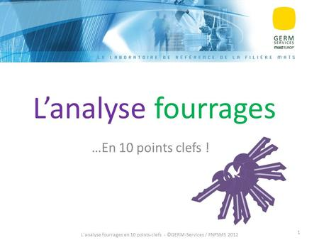 L'analyse fourrages en 10 points-clefs - ©GERM-Services / FNPSMS 2012